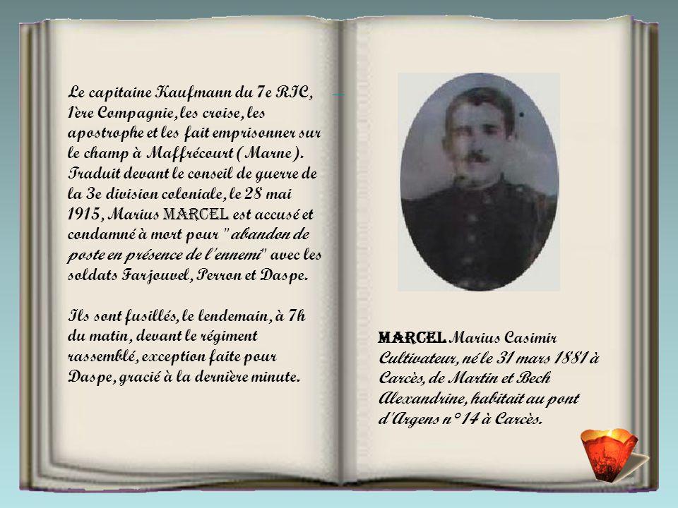 MARCEL Marius Casimir [1] Cultivateur, né le 31 mars 1881 à Carcès, de Martin et Bech Alexandrine, habitait au pont d Argens n° 14 à Carcès.